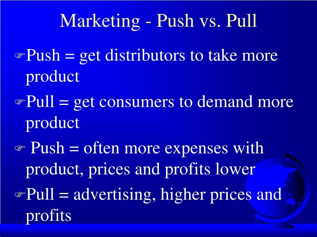 Marketing - Push vs. Pull