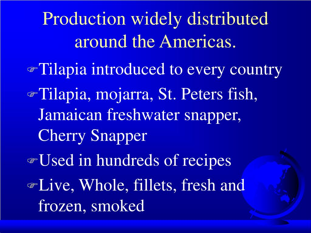 Production widely distributed around the Americas.