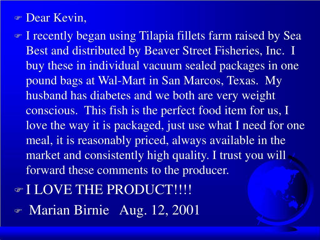 Dear Kevin,