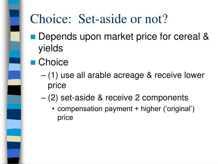 Choice:  Set-aside or not?