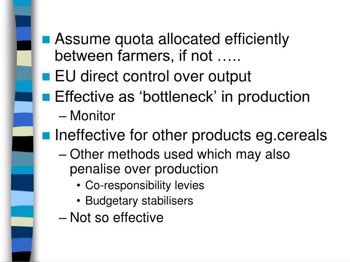 Assume quota allocated efficiently between farmers, if not …..