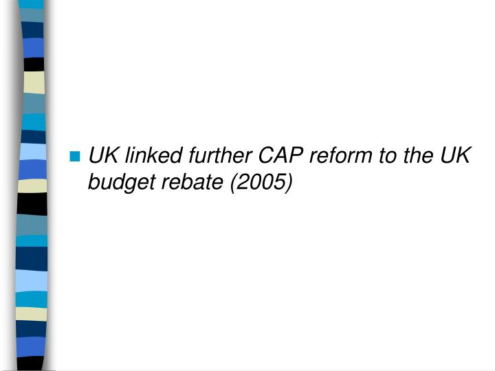 UK linked further CAP reform to the UK budget rebate (2005)