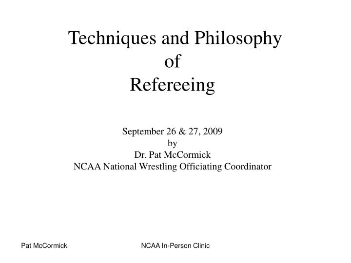 Techniques and philosophy of refereeing