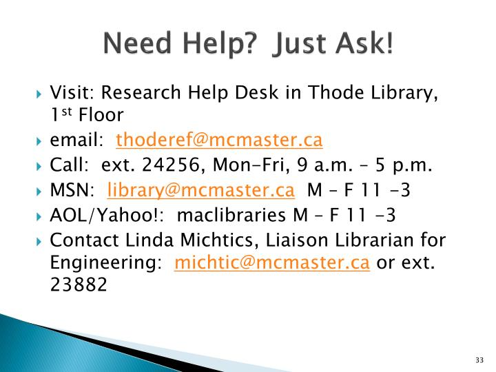 Need Help?  Just Ask!