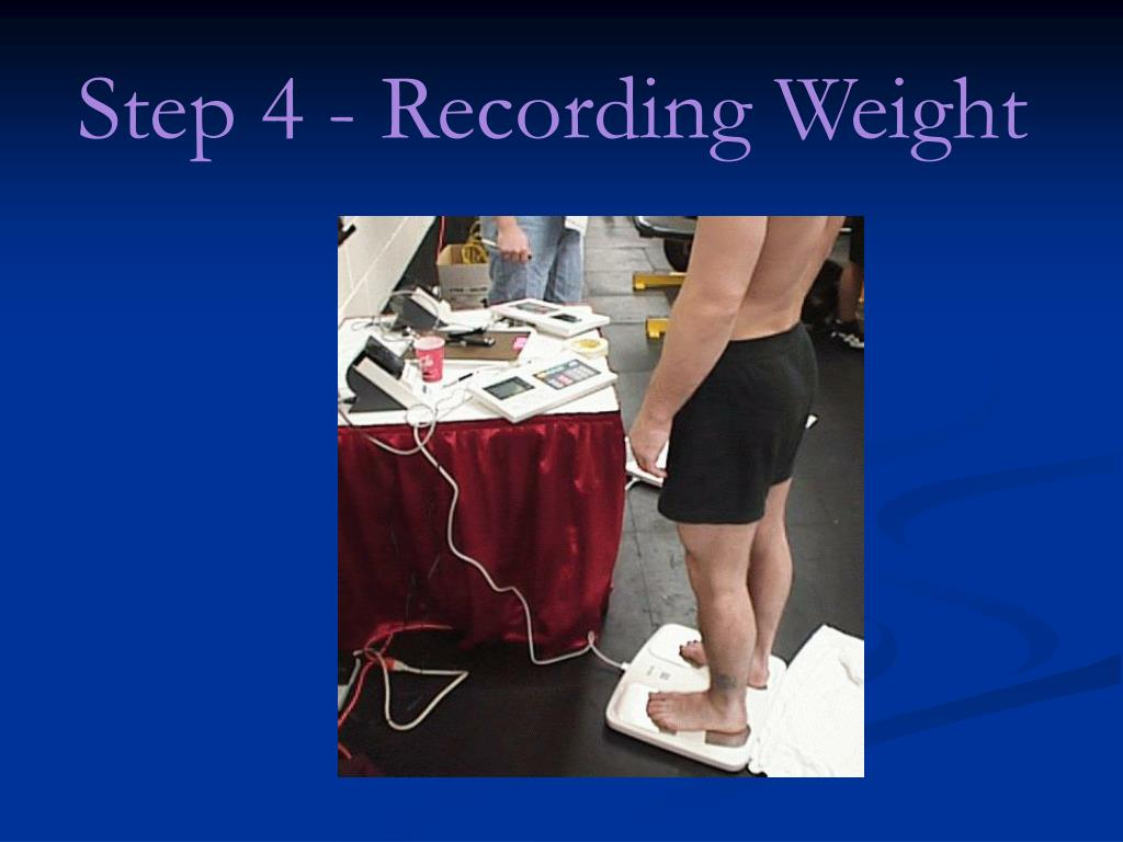 Step 4 - Recording Weight