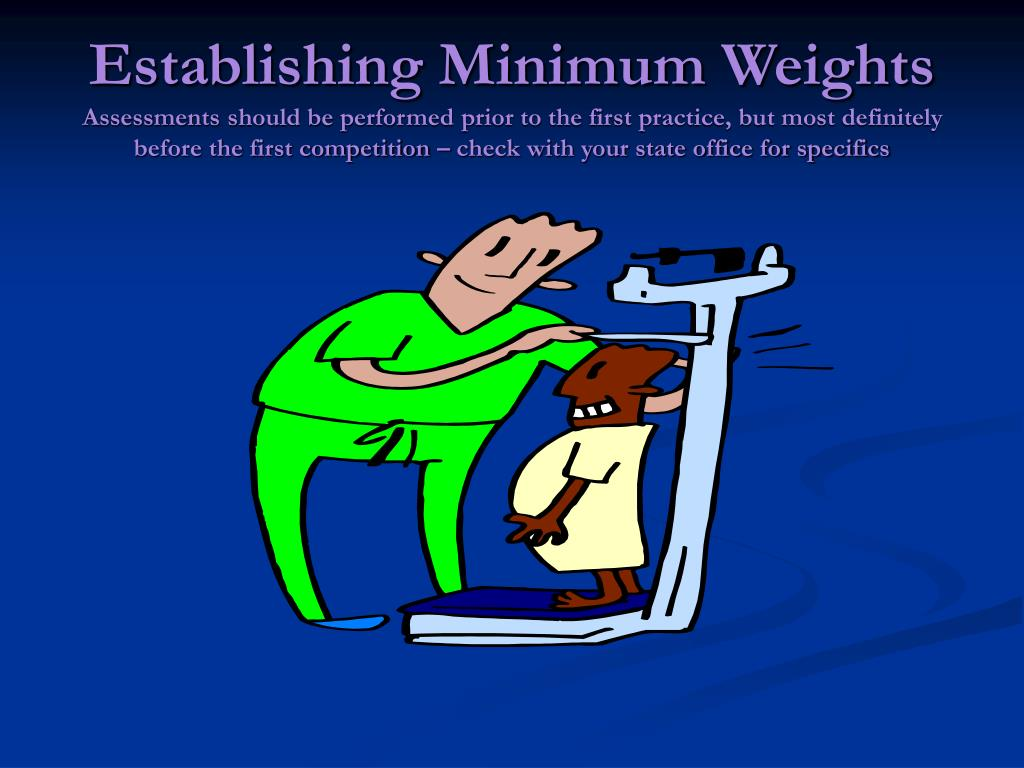 Establishing Minimum Weights