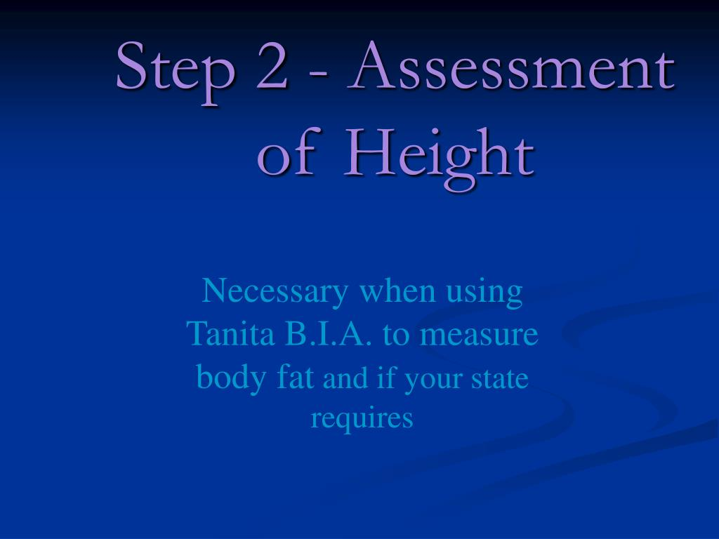 Step 2 - Assessment of Height