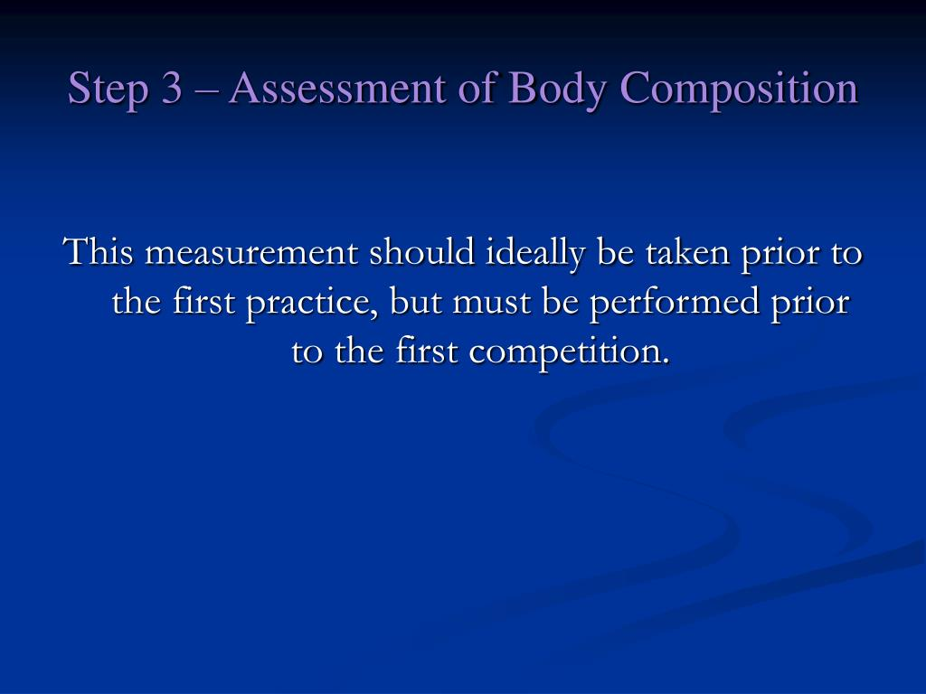 Step 3 – Assessment of Body Composition