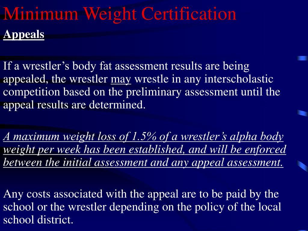 Minimum Weight Certification