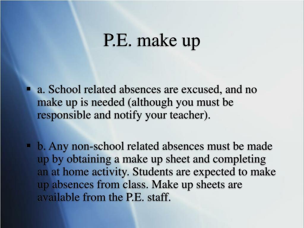 P.E. make up