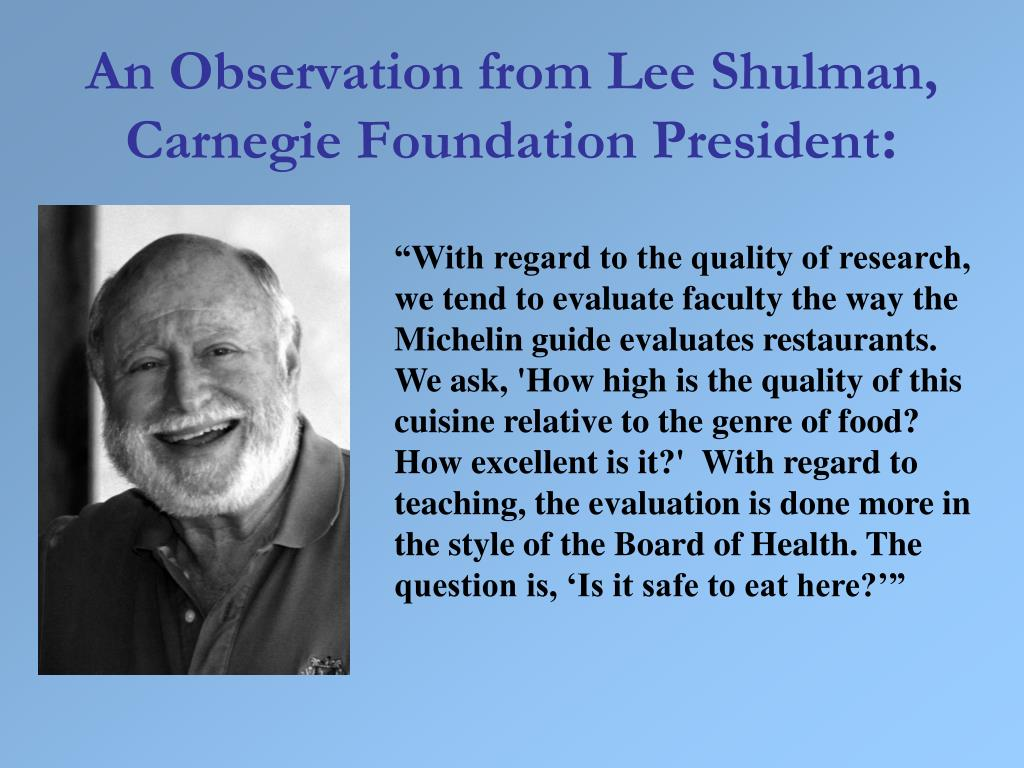 An Observation from Lee Shulman, Carnegie Foundation President
