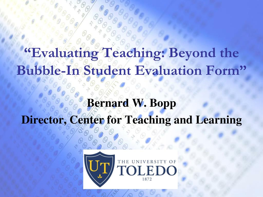 """Evaluating Teaching: Beyond the Bubble-In Student Evaluation Form"""