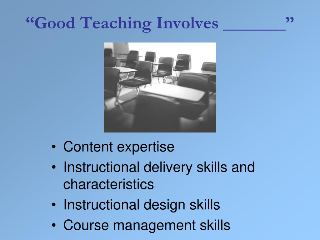 """Good Teaching Involves _______"""