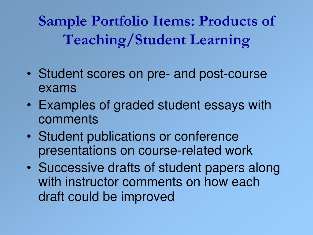 Sample Portfolio Items: Products of Teaching/Student Learning