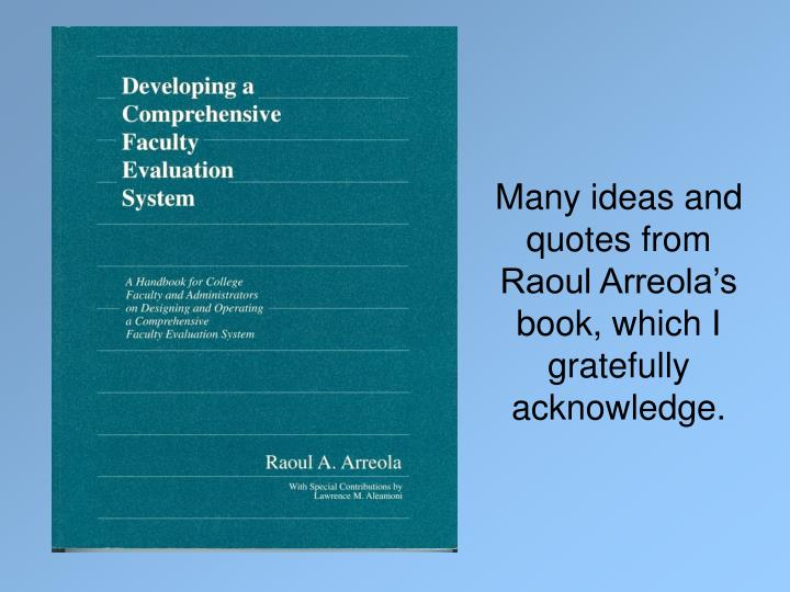 Many ideas and quotes from Raoul Arreola's book, which I gratefully acknowledge.