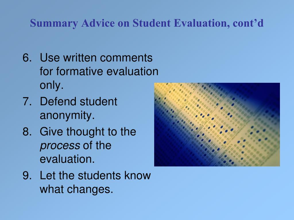 Summary Advice on Student Evaluation, cont'd