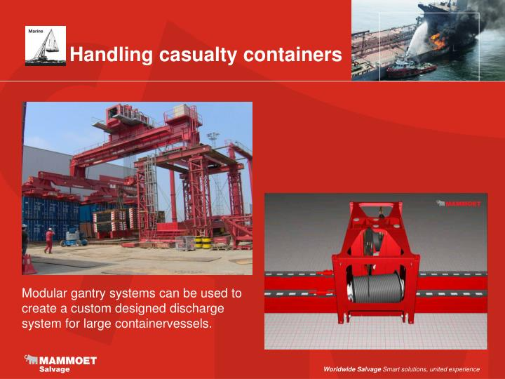 Handling casualty containers