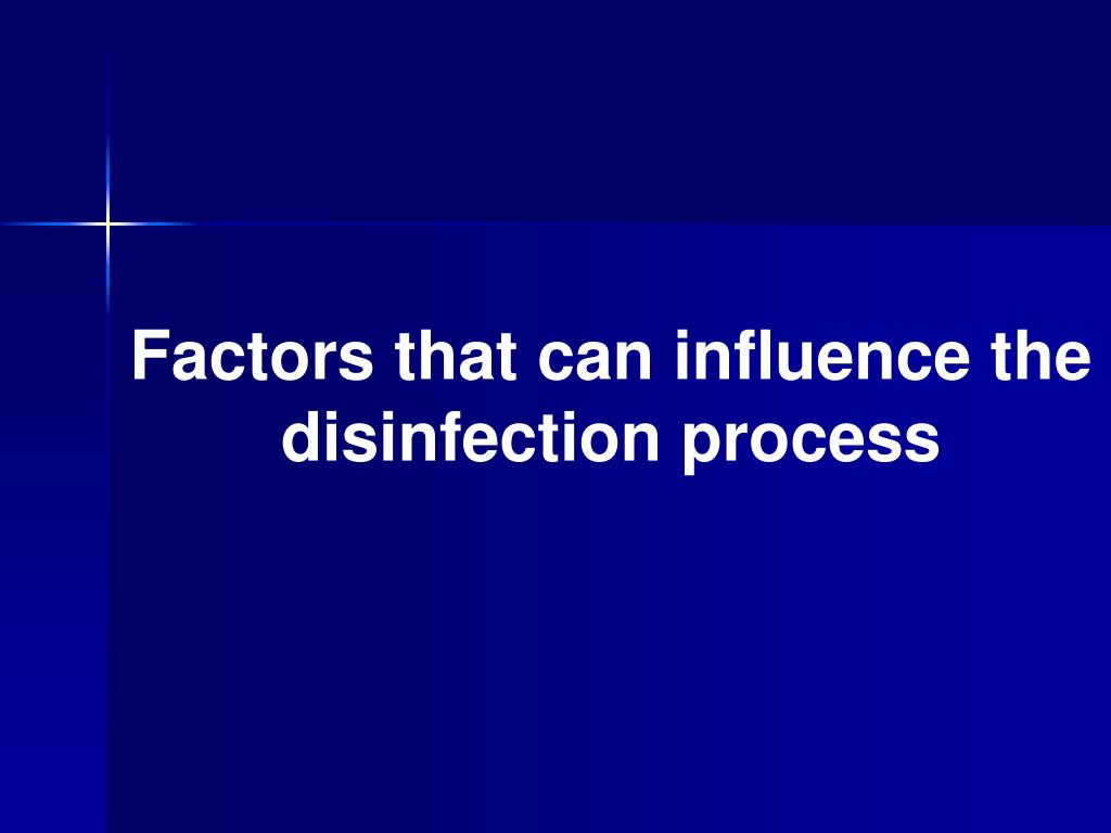 Factors that can influence the disinfection process
