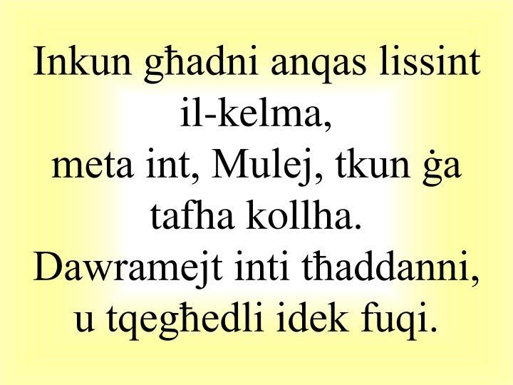 Inkun għadni anqas lissint il-kelma,