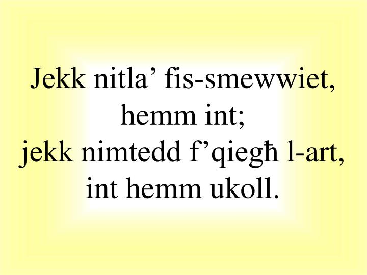 Jekk nitla' fis-smewwiet, hemm int;