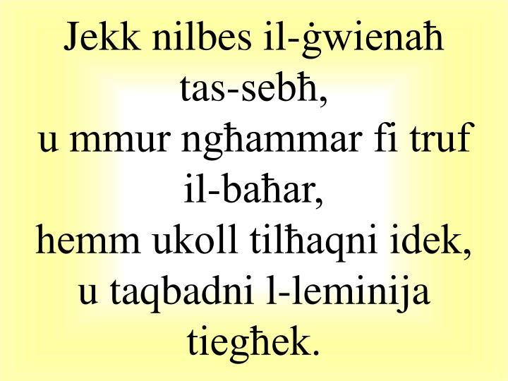 Jekk nilbes il-ġwienaħ