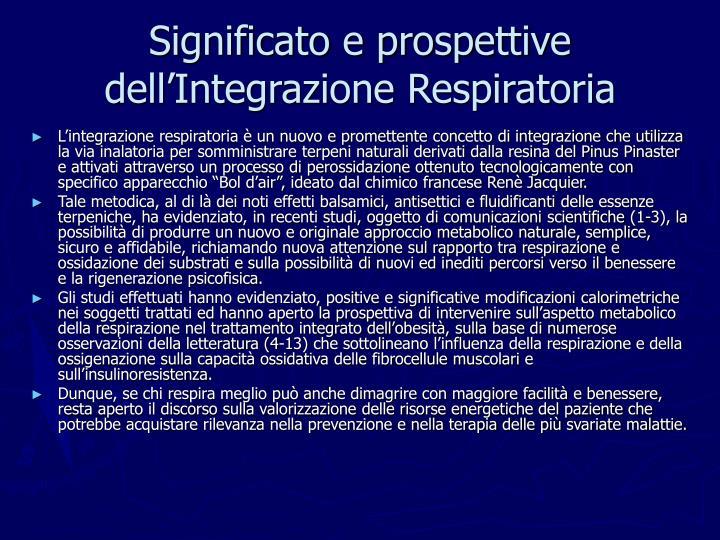 Significato e prospettive dell'Integrazione Respiratoria