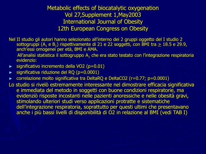 Metabolic effects of biocatalytic oxygenation