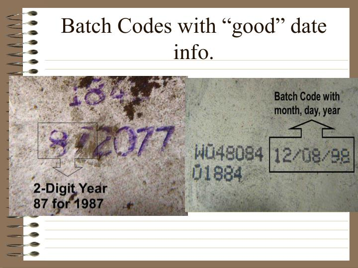 "Batch Codes with ""good"" date info."