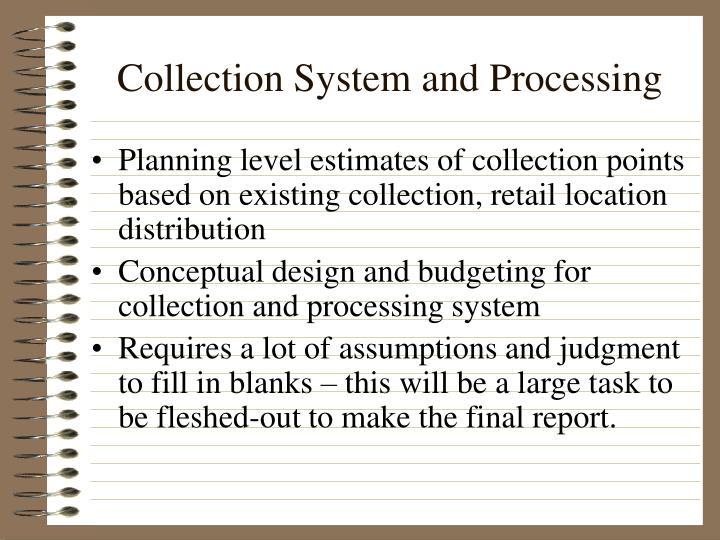Collection System and Processing