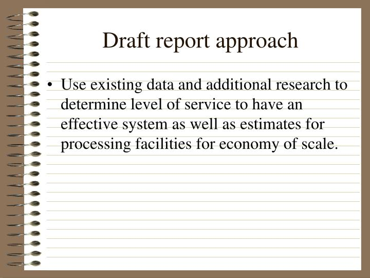 Draft report approach