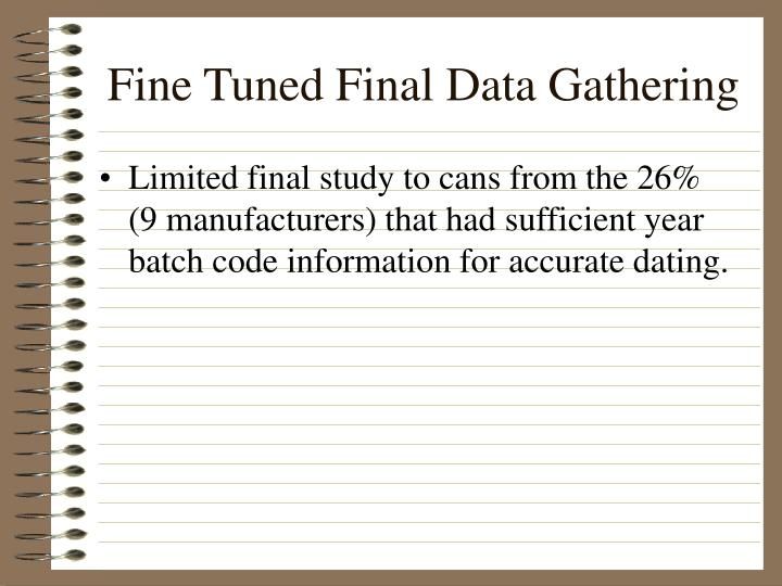 Fine Tuned Final Data Gathering
