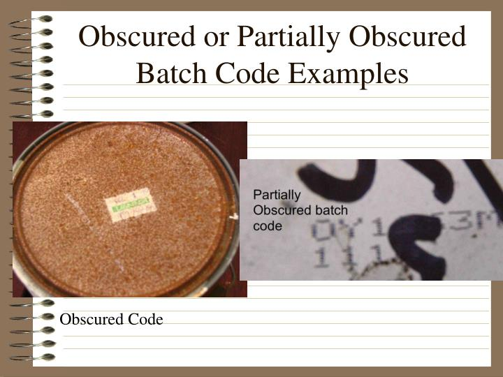 Obscured or Partially Obscured Batch Code Examples