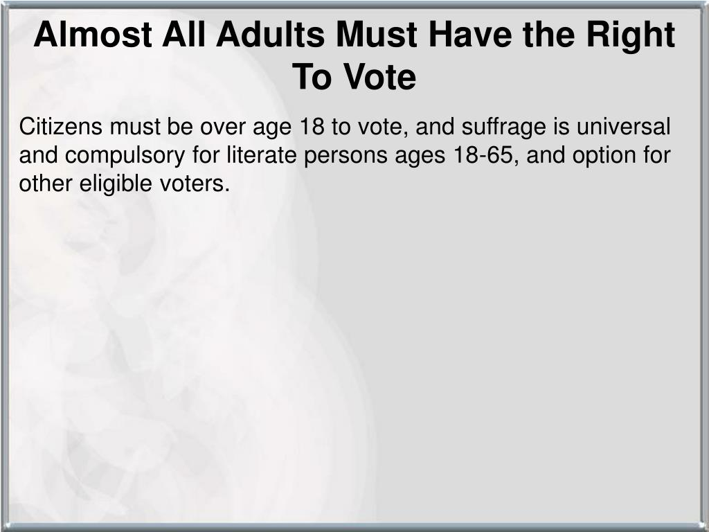 Almost All Adults Must Have the Right To Vote