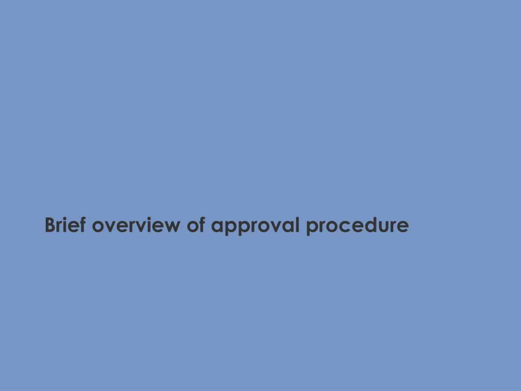 Brief overview of approval procedure