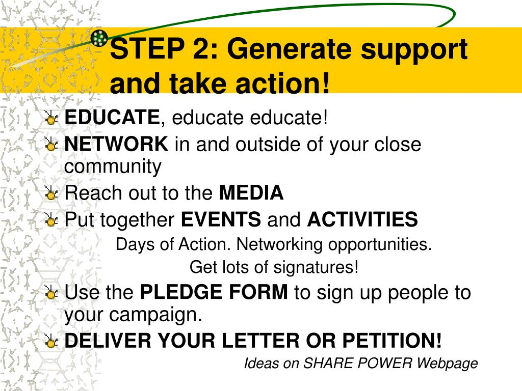 STEP 2: Generate support and take action!