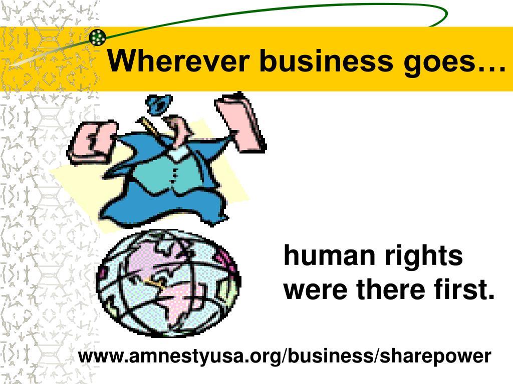 Wherever business goes…