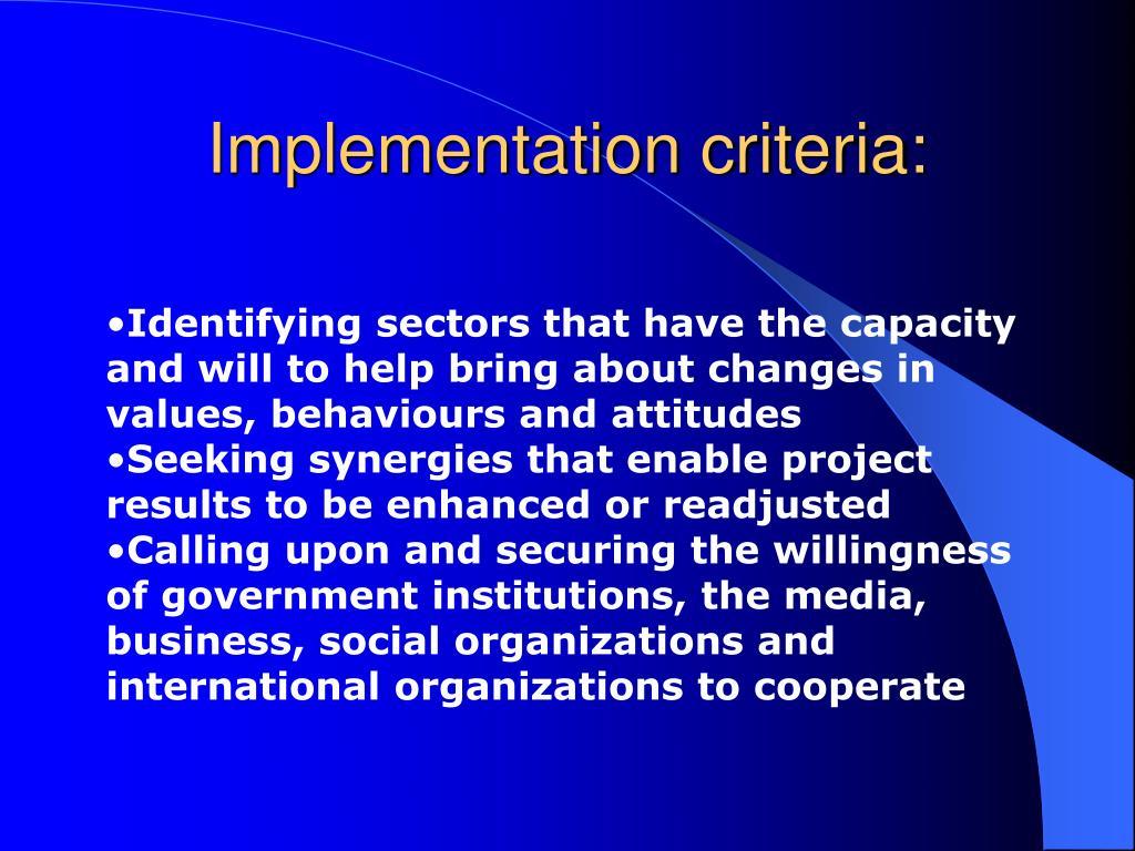 Implementation criteria: