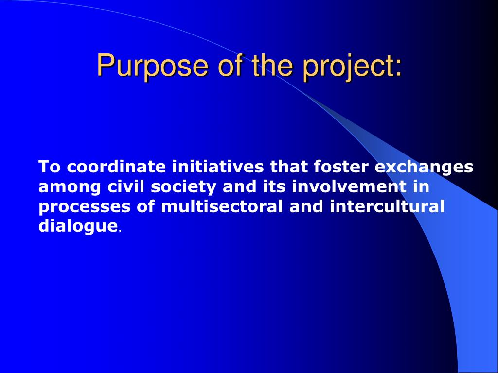 Purpose of the project: