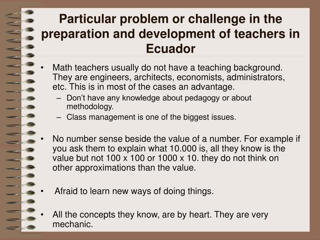 Particular problem or challenge in the preparation and development of teachers in Ecuador