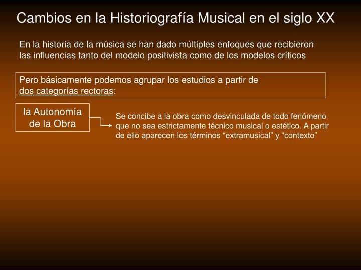 Cambios en la Historiografía Musical en el siglo XX