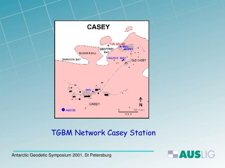 TGBM Network Casey Station