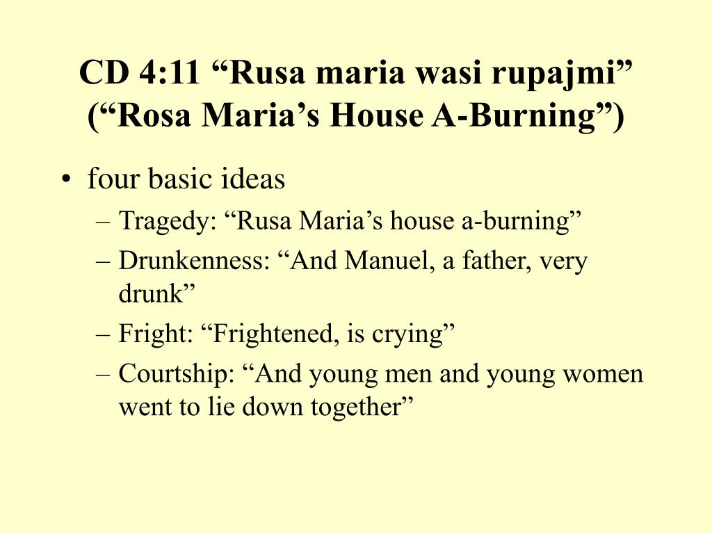 """CD 4:11 """"Rusa maria wasi rupajmi"""" (""""Rosa Maria's House A-Burning"""")"""