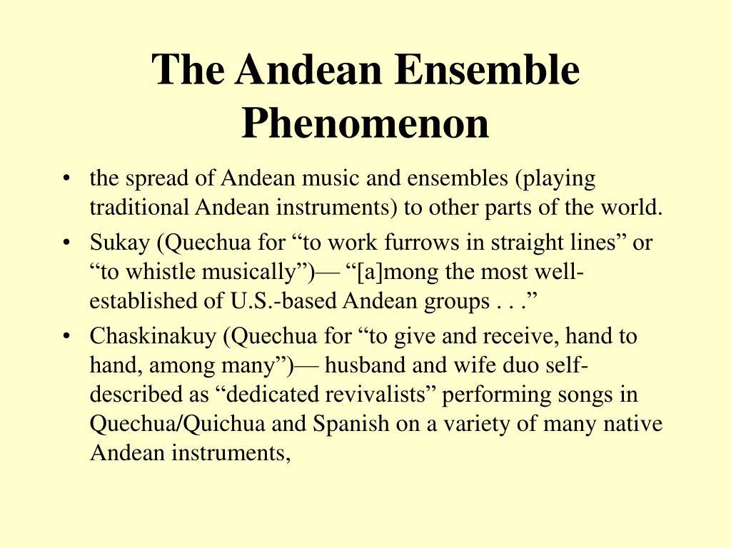 The Andean Ensemble Phenomenon