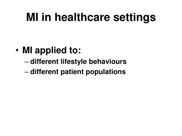 MI in healthcare settings