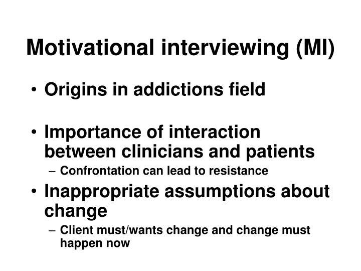 Motivational interviewing (MI)
