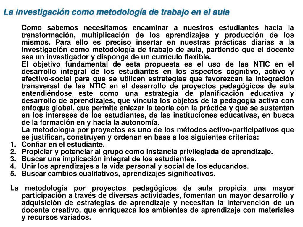 La investigación como metodología de trabajo en el aula