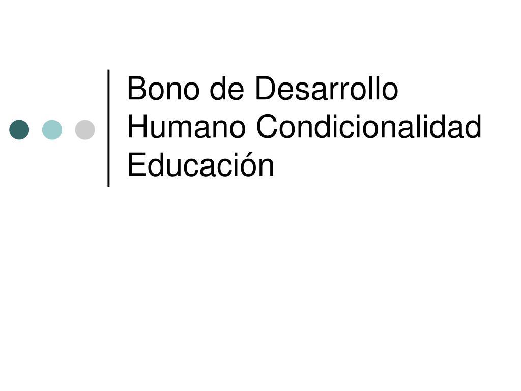 Bono de Desarrollo Humano Condicionalidad Educación