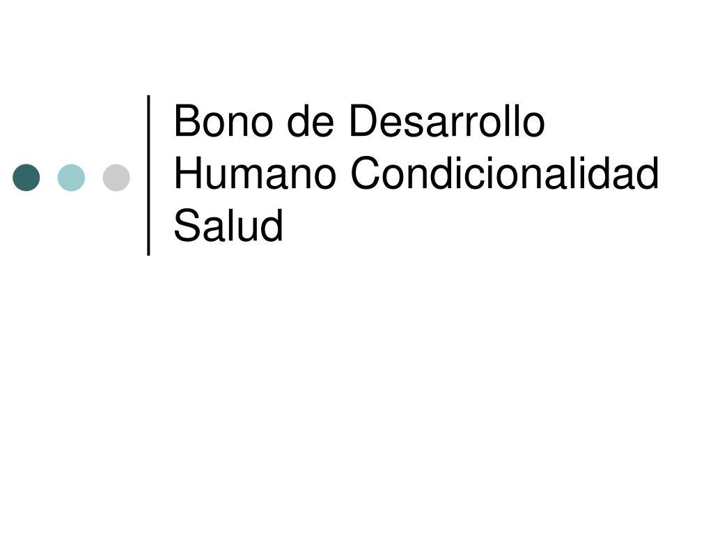 Bono de Desarrollo Humano Condicionalidad Salud