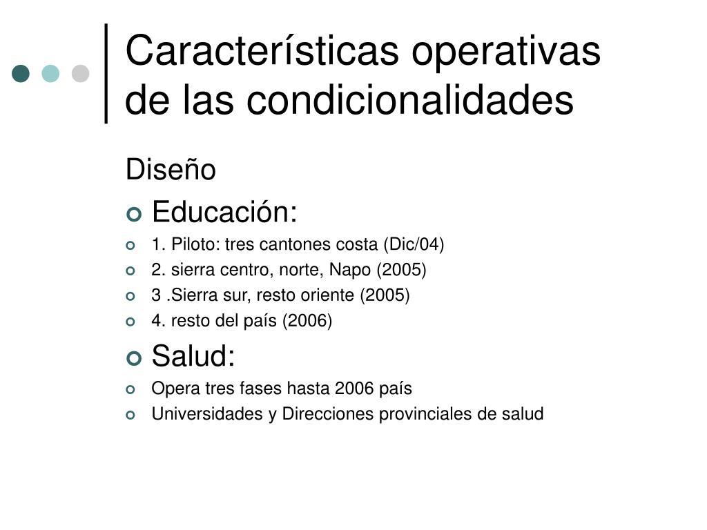 Características operativas de las condicionalidades