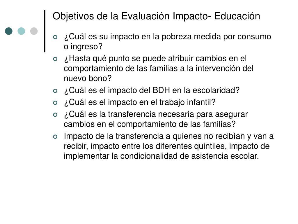 Objetivos de la Evaluación Impacto- Educación